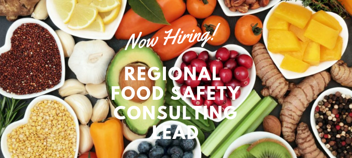 Now Hiring: Regional Food Safety Consulting Lead